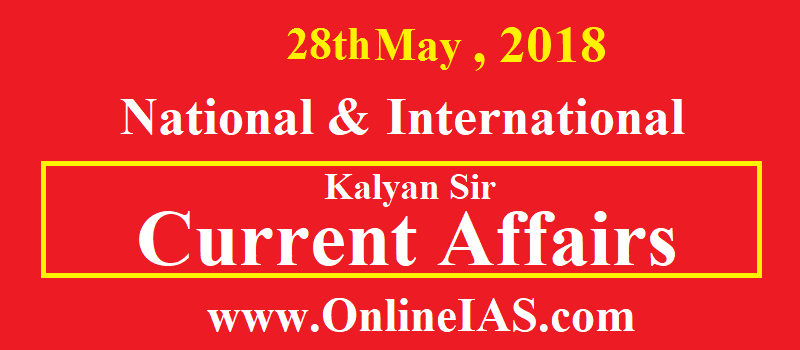28th May ( National & International current affairs